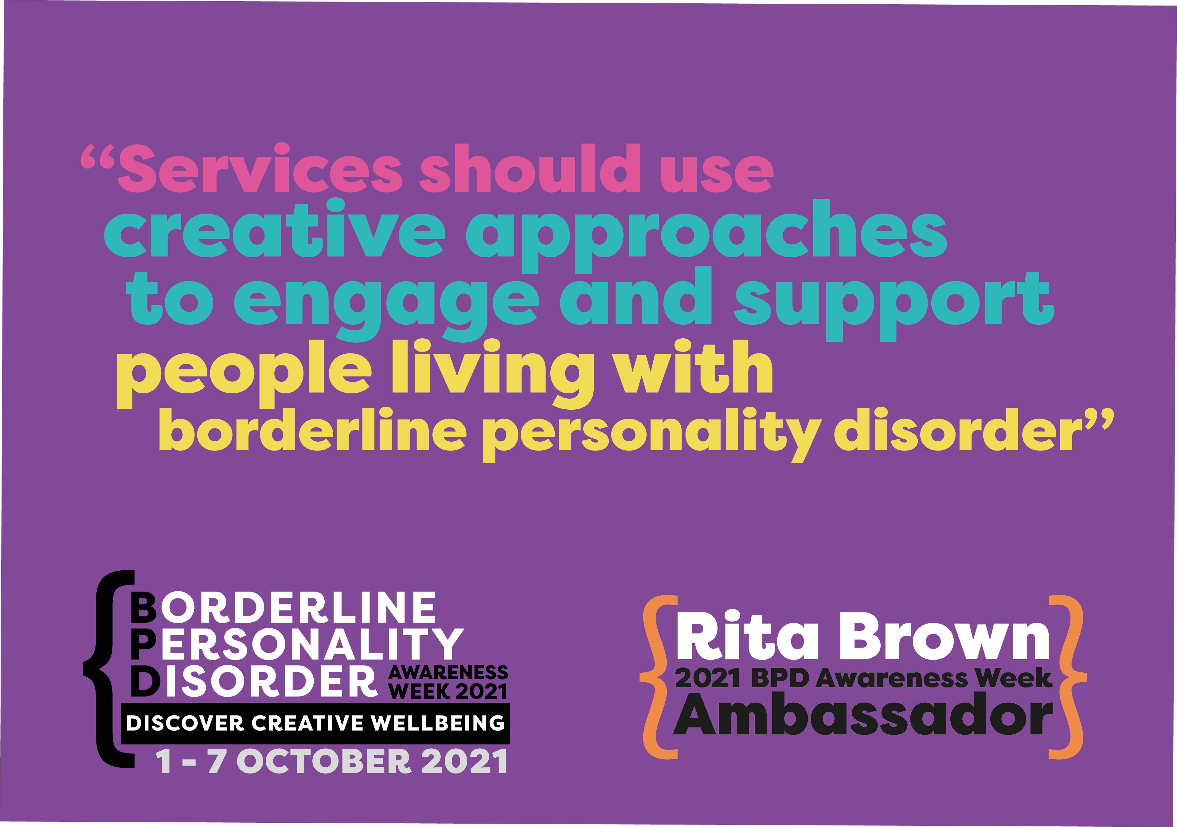 """A quote from Rita Brown """"Services should use creative approaches to encourage and support people living with broderline personality disorder"""""""